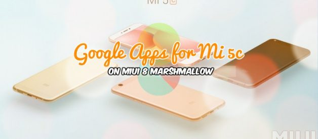 Google Apps for Xiaomi Mi 5c - Android File Box