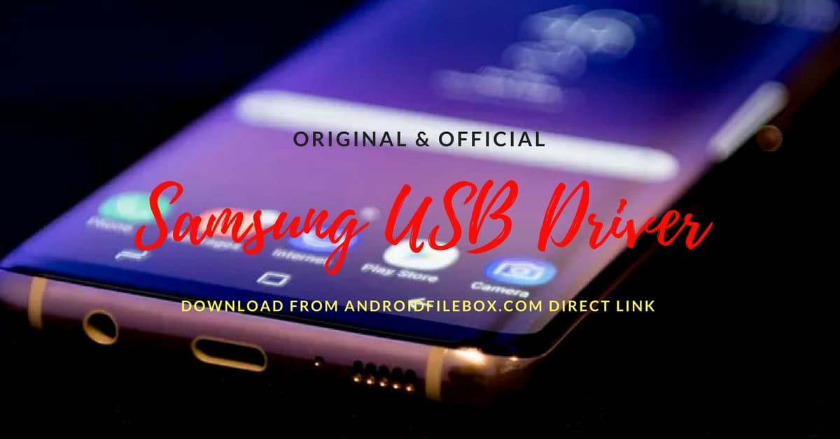 Official Samsung Android USB Driver for Windows - Android File Box