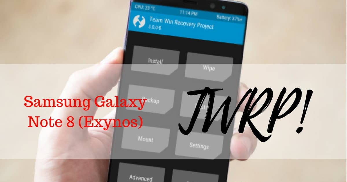 TWRP v3 1 1-0 for Samsung Galaxy Note 8 (Exynos) - Android File Box