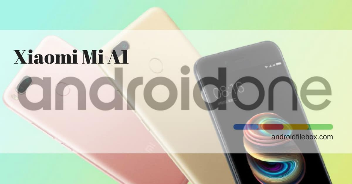 Android One v8 1 10 Fastboot ROM for Mi A1 - Android File Box