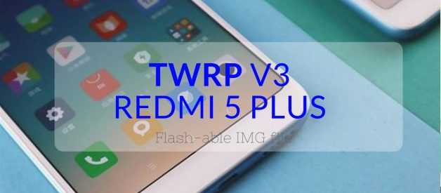 TWRP v3 for Redmi 5 Plus (Vince) - Android File Box