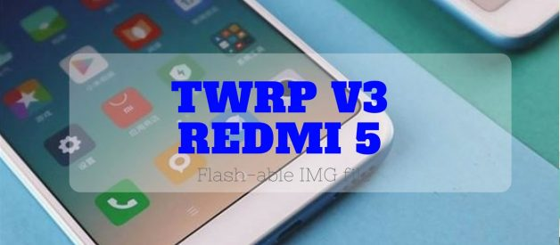 TWRP v3 for Redmi 5 (Rosy) - Android File Box