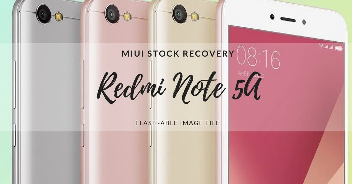 MIUI Stock Recovery for Redmi Note 5A (Ugglite) - Android File Box