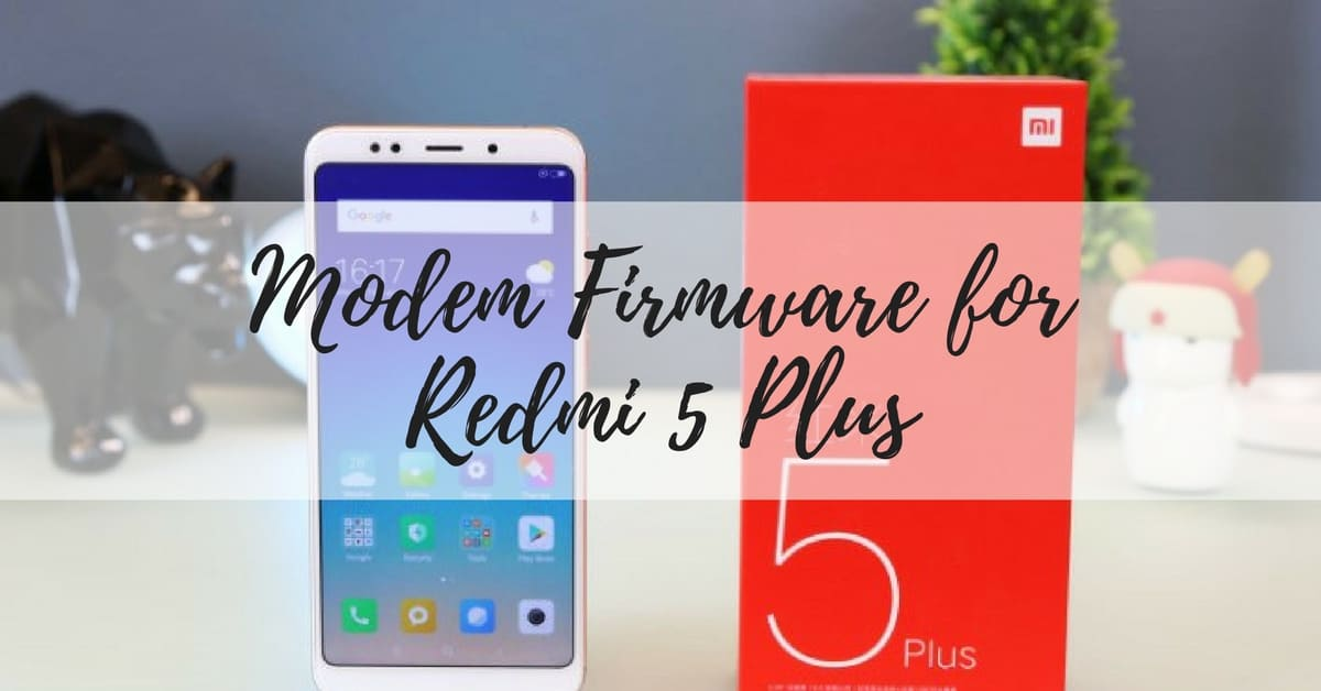 Redmi 5 Plus Modem Firmware - Android File Box