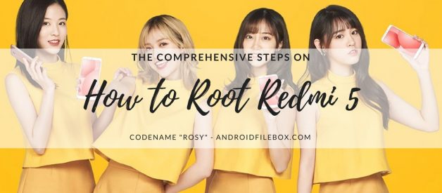 How to Root Redmi 5 (Rosy) - Android File Box