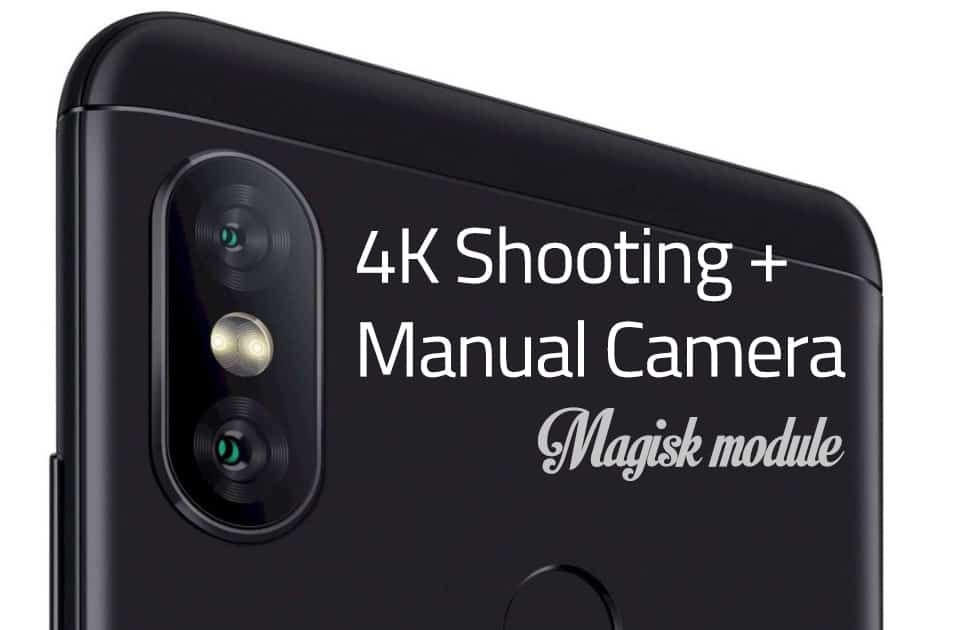 4K Recording and Manual Camera Mod for Redmi Note 5 Pro - Android
