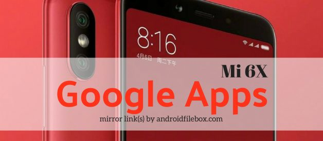 Google Apps Installer for Mi 6X - Android File Box