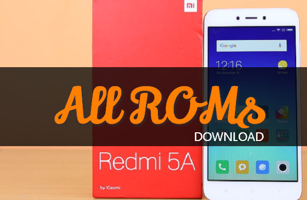 Redmi 5A: All MIUI Stock ROMs and Custom ROMs - Android File Box