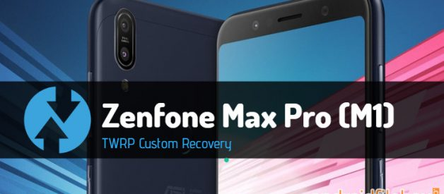TWRP v3 2 1-1 for Zenfone Max Pro M1 - Android File Box