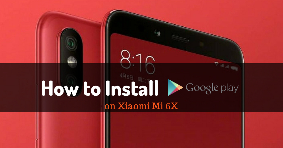 How To Install Google Play Store On Mi 6x Android File Box