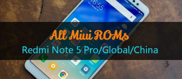 Redmi Note 5: All MIUI Stock ROMs and Custom ROMs - Android