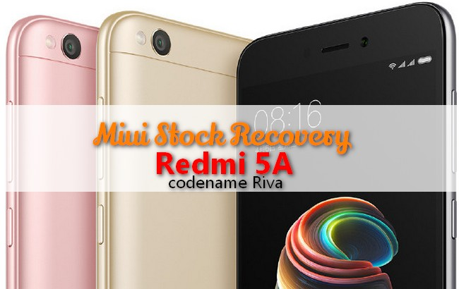MIUI Stock Recovery for Redmi 5A (Riva) - Android File Box