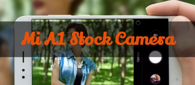 Mi A1 Stock Camera App for Custom ROM - Android File Box