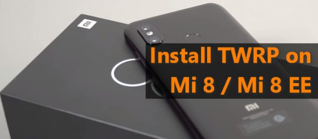 How to Flash TWRP on Mi 8 - Android File Box