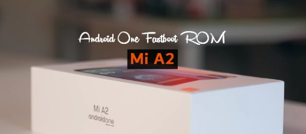 Mi A2 Android One Full Fastboot ROM - Android File Box