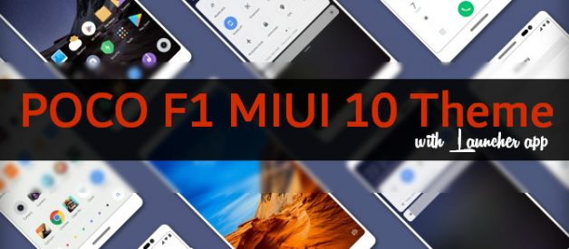 POCO F1 Theme for MIUI 10 Devices (with Launcher) - Android